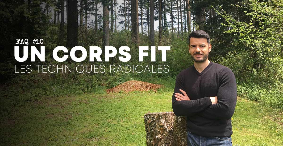 ?Avoir un corps Fit, les solutions radicales – FAQ #10