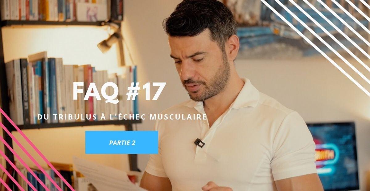 FAQ 17 : Du tribulus à l'echec musculaire en passant par un bruleur de graisse 2/2