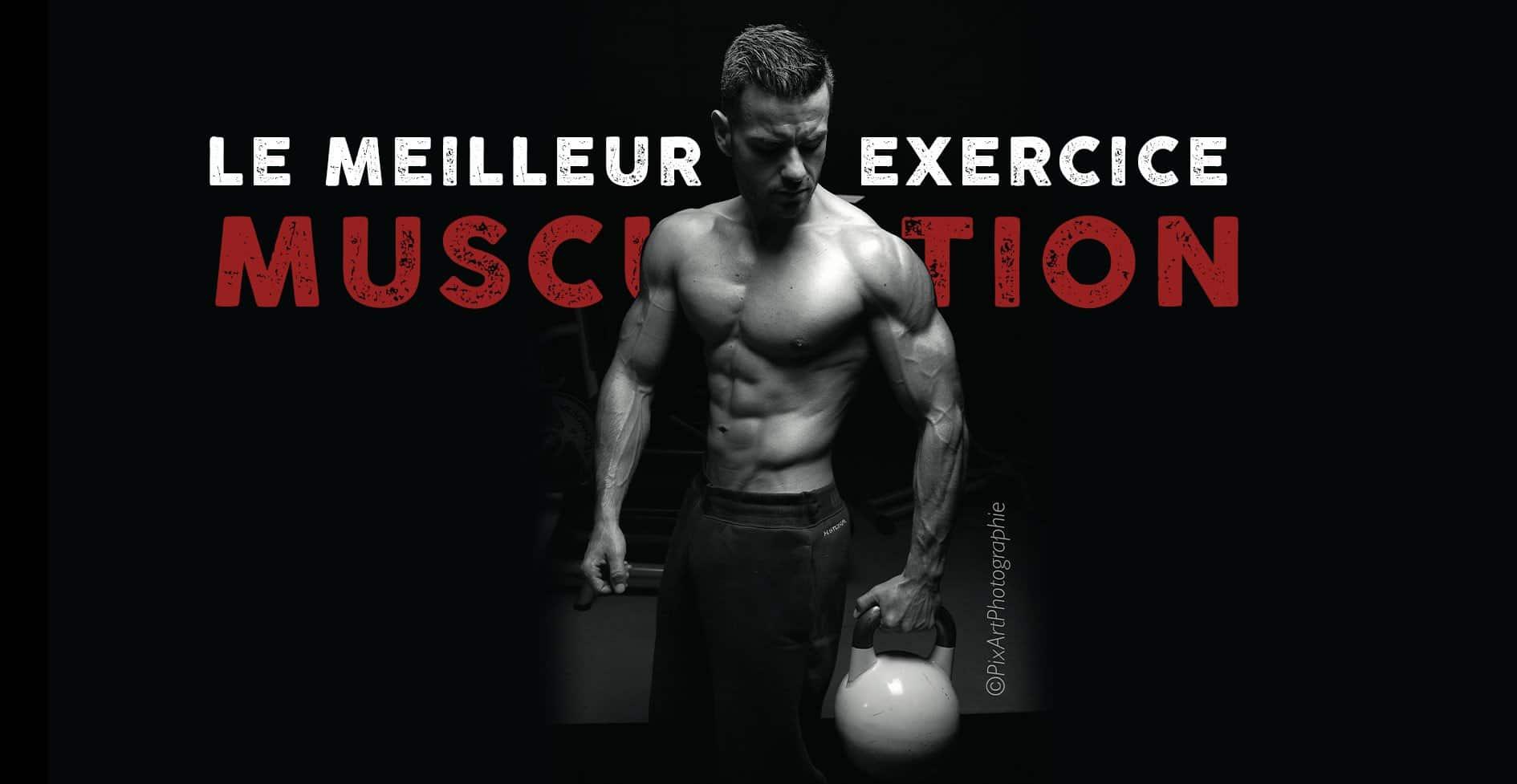 Le meilleur exercice en musculation c'est lui