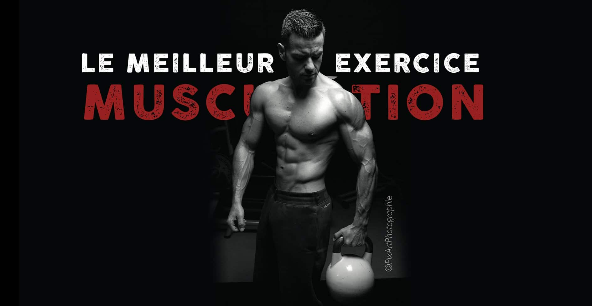 MEILLEUR EXERCICE EN MUSCULATION