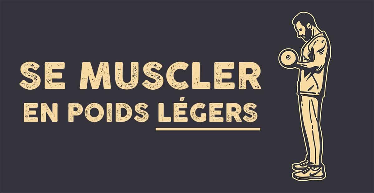 Se MUSCLER en poids LÉGERS, la méthode complète + programme