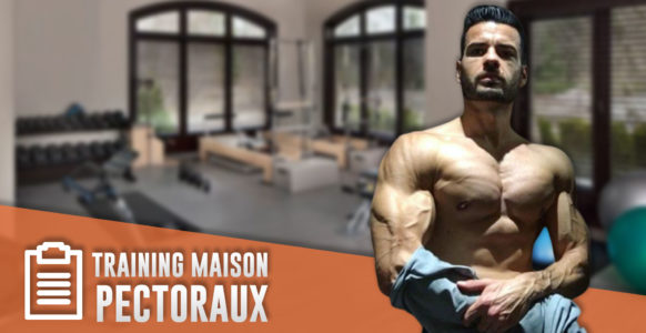 Musculation pectoraux , le programme à la maison