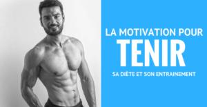 🔒 La motivation pour tenir sa diète et son entrainement – Formation