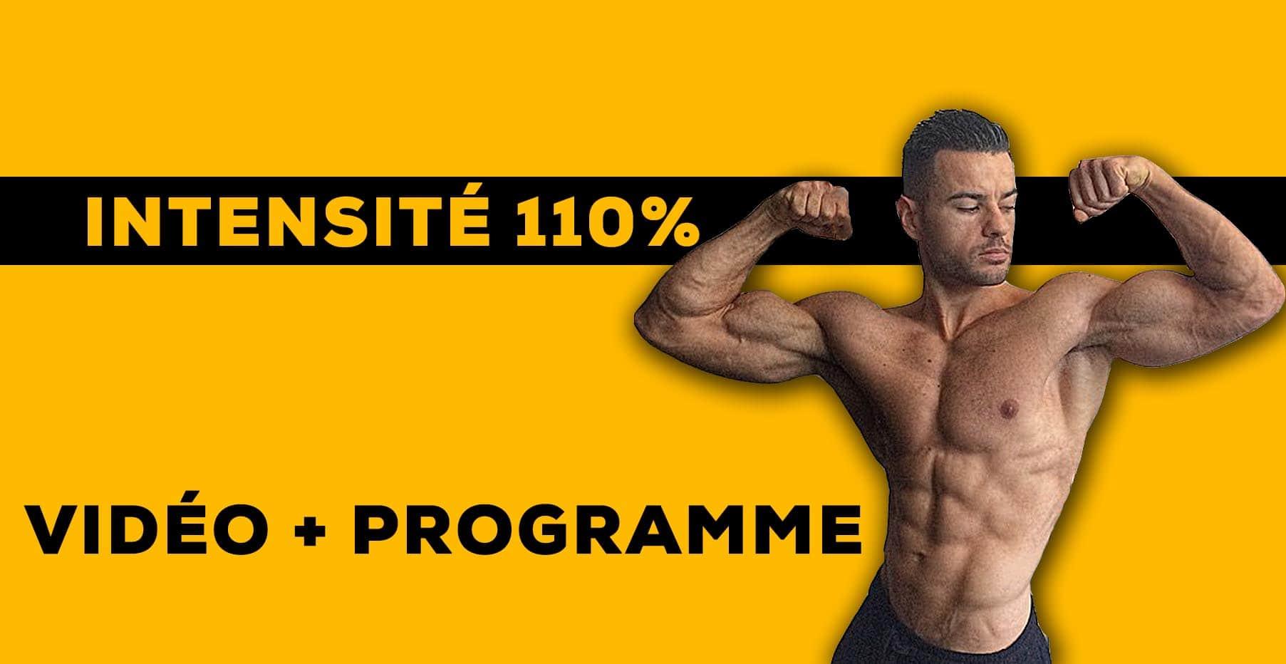 ?Programme Intensité 110% : Mes entrainements de musculation très intense
