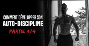 🔒 Comment développer son auto-discipline – Formation partie 3/4