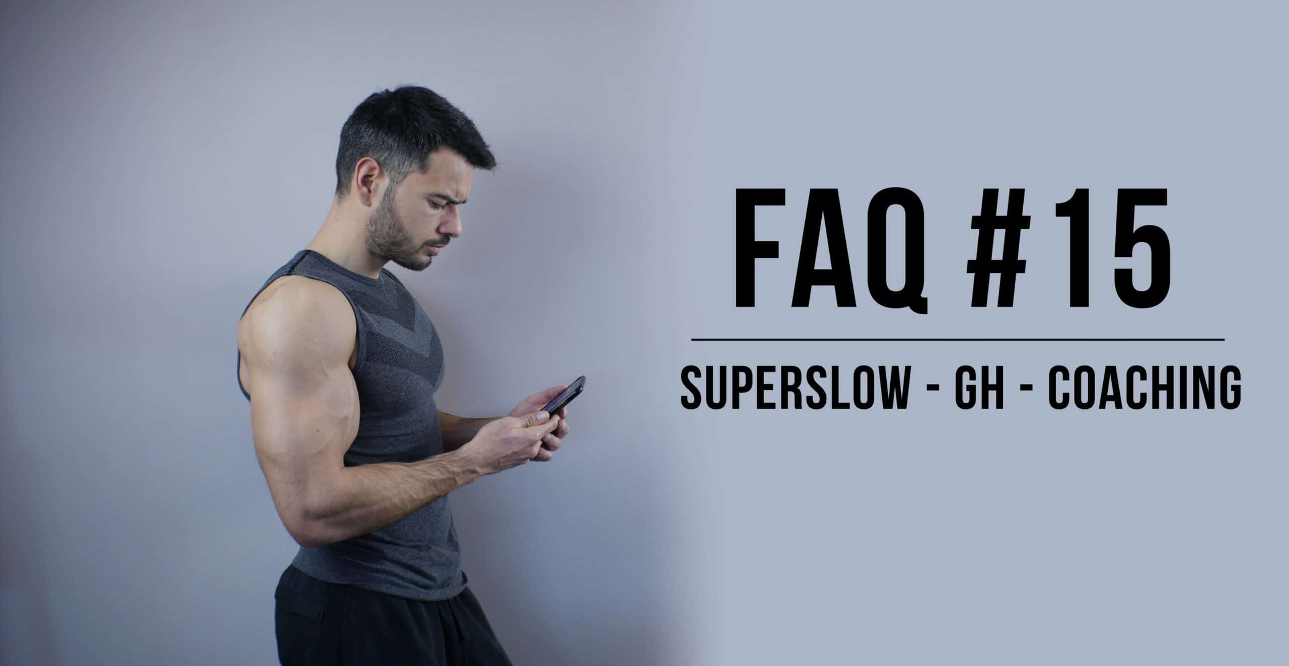 ?FAQ #15 : Choisir son coach, le superslow, adapter son entrainement,etc