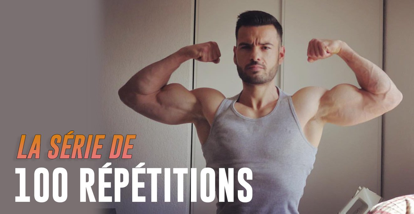 musculation serie de 100 repetition