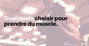 Définir sa charge idéale pour prendre du muscle efficacement
