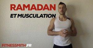 ? Ramadan Musculation et nutrition