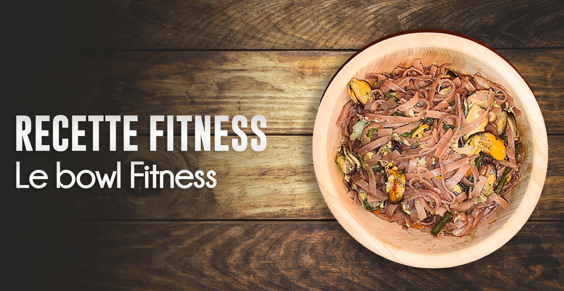 Recette de bowl Fitness prise de masse ou sèche