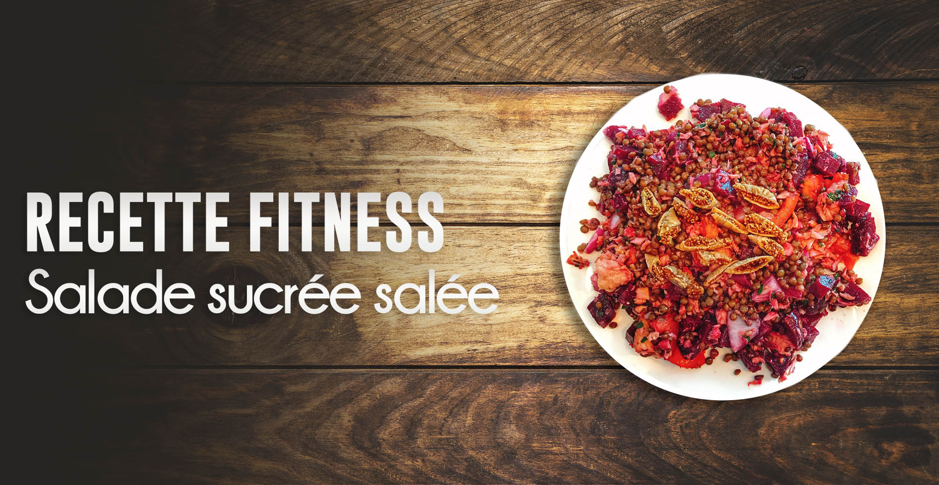 salade fitness sucrée salée