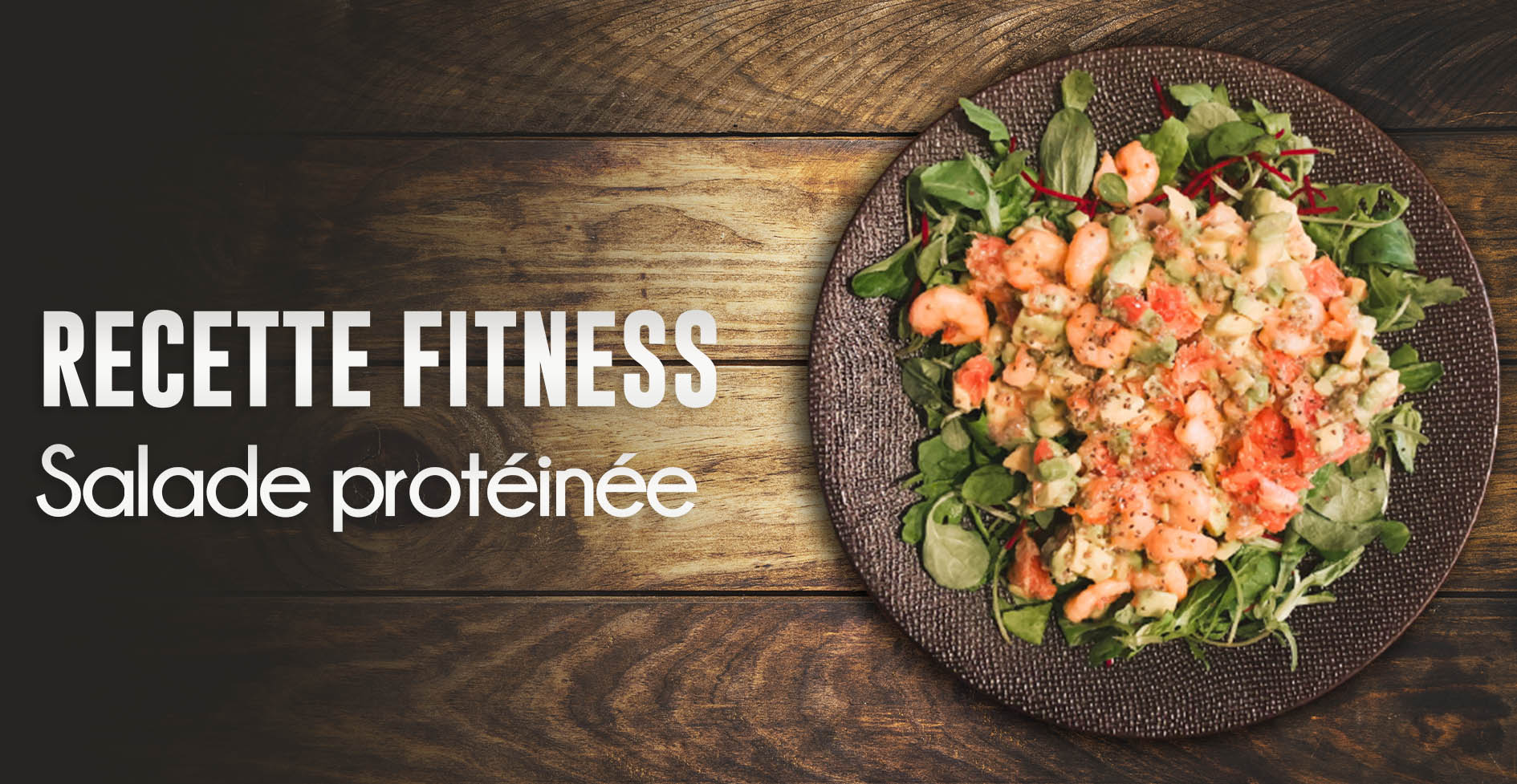 Recette fitness : la salade fitness